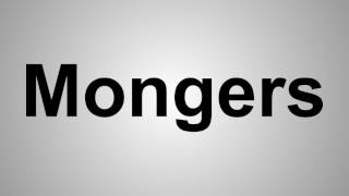 How To Pronounce Mongers