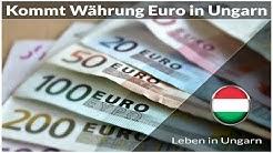 Kommt Währung Euro in Ungarn - Leben in Ungarn
