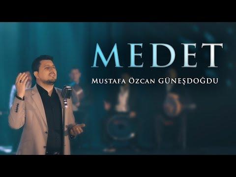 MEDET - Mustafa Özcan GÜNEŞDOĞDU - NEW CLIP 2017 ( OFFICIAL VIDEO )