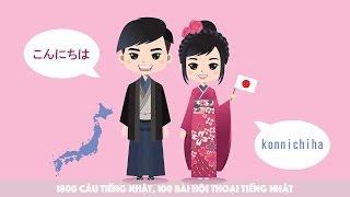 100 bài hội thoại tiếng Nhật Bản thông dụng, 1800 câu tiếng Nhật giao tiếp