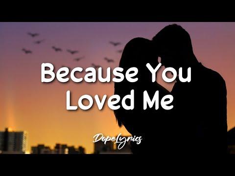 Because You Loved Me - Céline Dion (Lyrics) 🎵