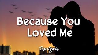 Download lagu Because You Loved Me - Céline Dion (Lyrics) 🎵
