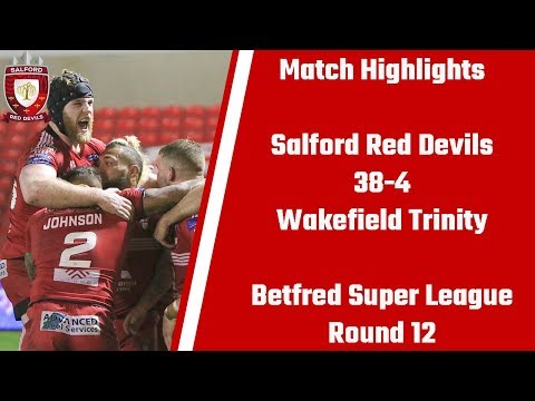 Salford Red Devils 38-4 Wakefield Trinity - Match Highlights - Betfred Super League