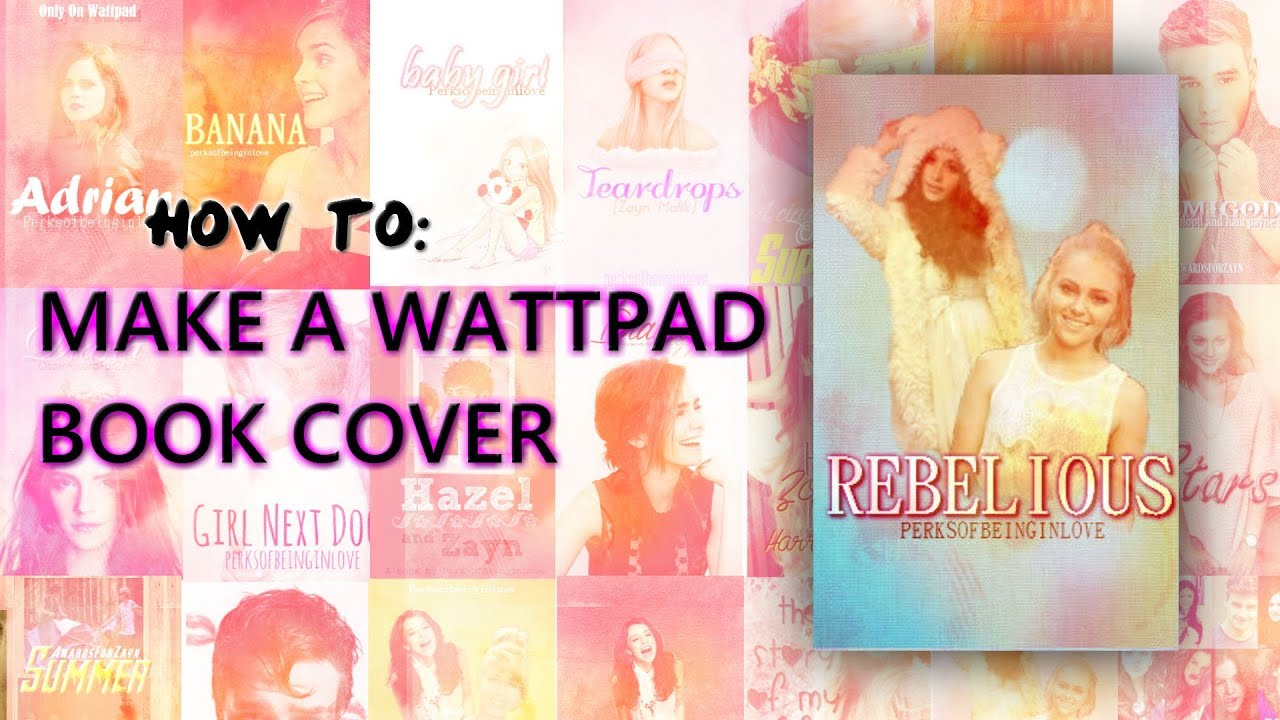 How To Make A Book Cover On Wattpad : How to make a wattpad book cover on pixlr youtube