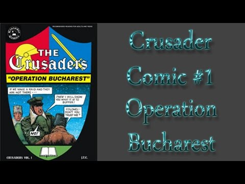 Crusader Comic #1: Operation Bucharest