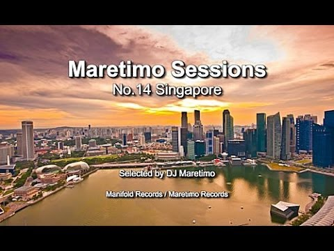 Maretimo Sessions - No.14 Singapore - Selected by DJ Maretimo, HD, 2017, Lounge Music