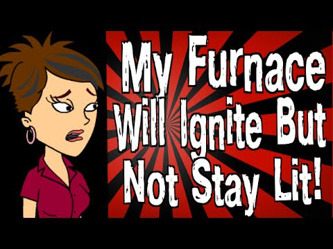 My Furnace Will Ignite But Not Stay Lit! - YouTube