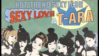 T-ARA (티아라) - Sexy Love [Audio]
