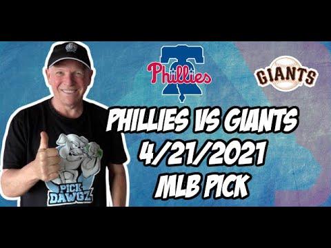 Philadelphia Phillies vs San Francisco Giants 4/21/21 MLB Pick and Prediction MLB Tips Betting Pick