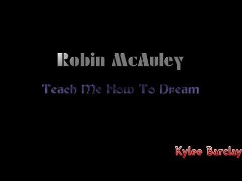 Robin McAuley - Teach Me How To Dream Song Lyrics