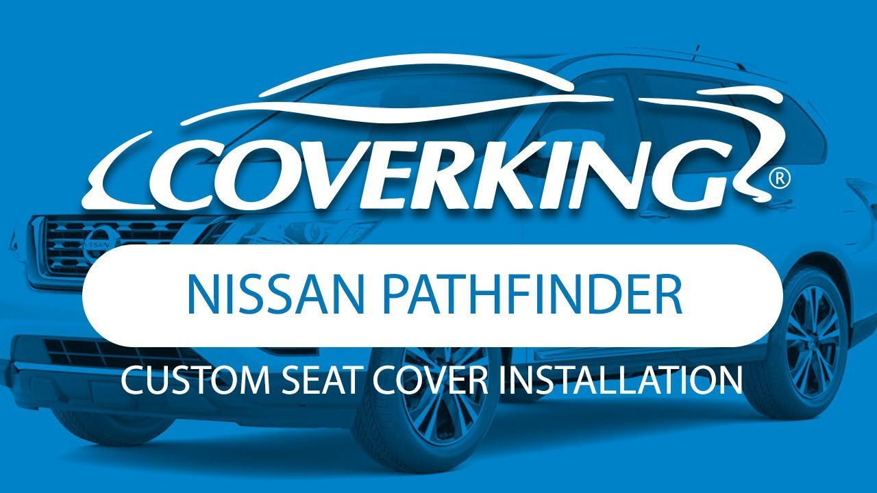 COVERKING® 2013 2018 Nissan Pathfinder Custom Seat Cover Installation