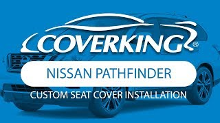 COVERKING® 2013-2018 Nissan Pathfinder Custom Seat Cover Installation