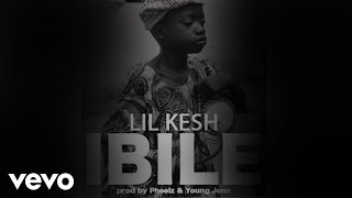Lil Kesh - Ibile [Official Audio]
