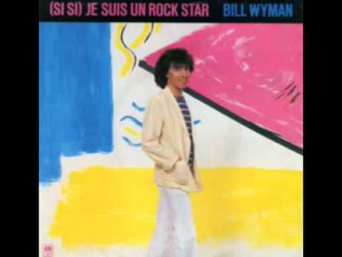 Bill Wyman - (Si Si) Je Suis Un Rock Star (SINGLE EDIT)