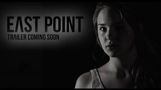 EAST POINT: Twilight (Teaser Trailer)
