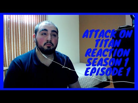 """Attack on Titan Reaction 1x01 """"To You, in 2000 Years: The Fall of Shiganshina, Part 1"""""""