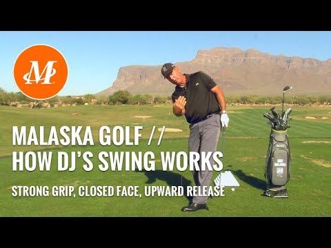 Malaska Golf // How Dustin Johnson's Swing Works // Strong Grip, Close Face, Upward Release