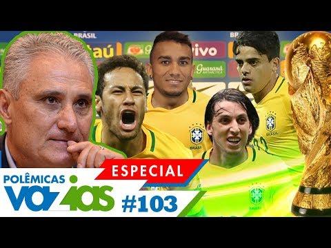 A CONVOCAÇÃO DA SELEÇÃO BRASILEIRA PRA COPA DO MUNDO FOI JUSTA? - POLÊMICAS VAZIAS #103