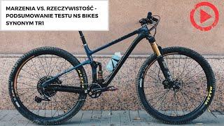 Marzenia vs. rzeczywistość - podsumowanie testu NS Bikes Synonym TR1
