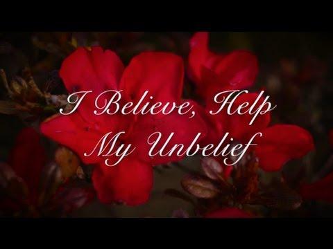I Believe, Help My Unbelief (New Gospel Song)