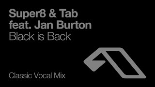 Super8 & Tab feat. Jan Burton - Black Is Back (Classic Vocal Mix)