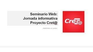 Seminario Web de Grupo Castilla: Proyecto Cret@