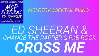 Cross Me Ed Sheeran amp Chance the Rapper amp PnB Rock cover by Molotov Cocktail Piano