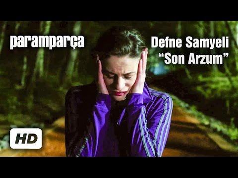 Defne Samyeli 'Son Arzum' ile Paramparça etti!
