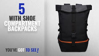 Top 10 Backpacks With Shoe Compartment [2018 Best Sellers]: Gym Backpack with Shoe Compartment,