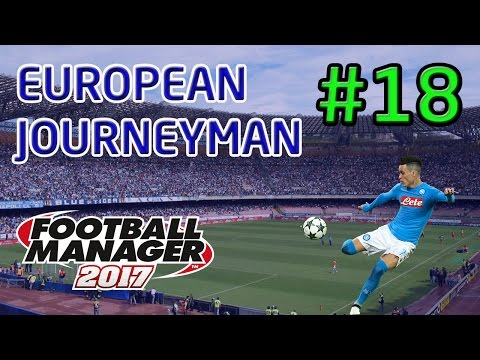 FM17 European Journeyman: Napoli - Episode 18: The Battle In Rome!