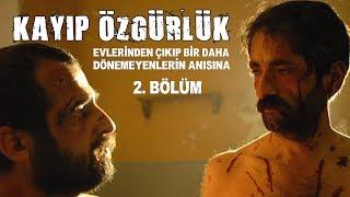 Kayıp Özgürlük / 2. Bölüm - Uzun Metraj Sinema Filmi