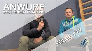 Anwurf - Das Handballmagazin |Folge #17