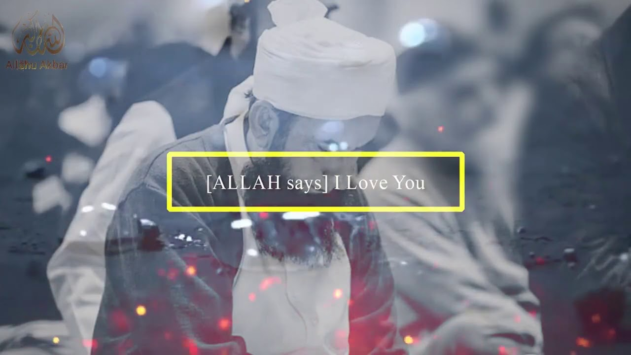 ALLAH Loves You by Maulana Tariq Jameel