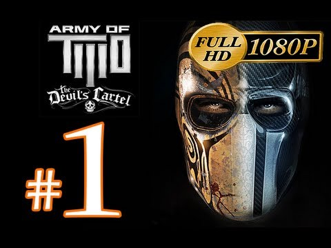Army of Two The Devil's Cartel Walkthrough Part 1 [1080p HD] - First 90 Minutes!