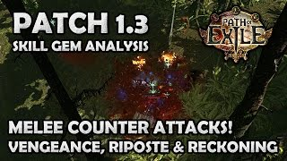 Path of Exile: VENGEANCE, RIPOSTE & RECKONING Melee Counter Attack Skill Gems