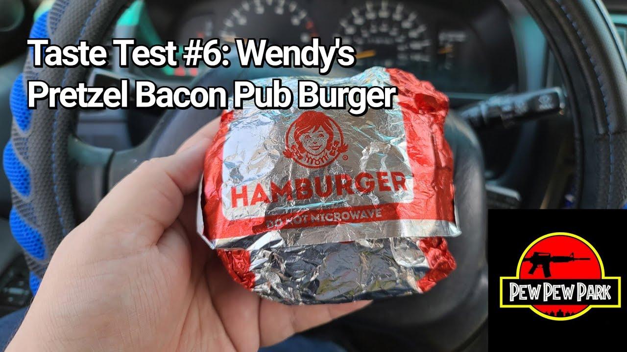 Taste Test #6: Wendy's Pretzel Bacon Pub Burger