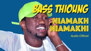 Bass Thioung - Niamakh Niamakhi - Audio Officiel