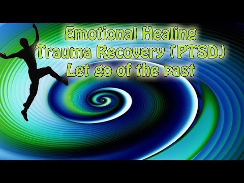 Trauma Recovery Emotional Healing (let go of the past)   Subliminal Messages, Theta Binaural beats