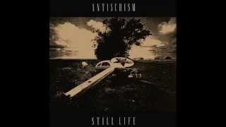 Antischism | Still Life LP [full]