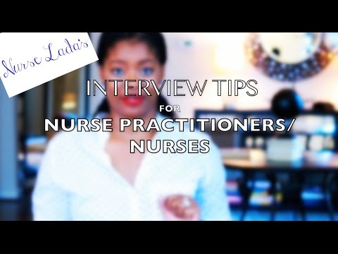 INTERVIEW TIPS FOR NURSE PRACTITIONERS / NURSES!