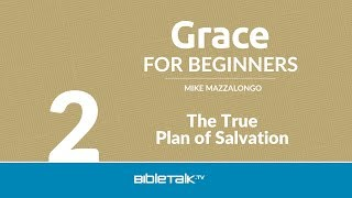 Free Bible Study on God's Grace - The True Plan of Salvation