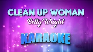 Betty Wright - Clean Up Woman by (Karaoke version with Lyrics)
