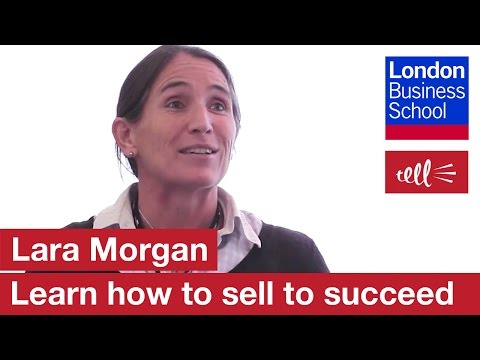 Lara Morgan: If you can learn to sell, you will make a profit | London Business School