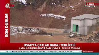 Uşak'ta Çatlak Baraj Tehlikesi! / A Haber