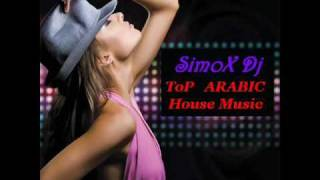 Best Arabic House music Dance MiX 2010 Part 1 By SIMOX !!!