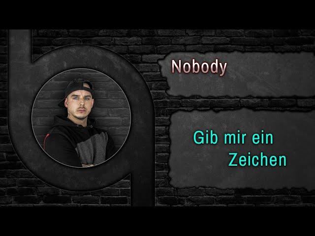 Nobody - Gib mir ein Zeichen [HQ Song] - www.90Beats.de