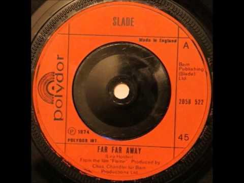 Slade.     Far Far Away .  1974