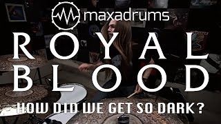 [NEW] ROYAL BLOOD - HOW DID WE GET SO DARK? (Drum Cover + Transcription / Sheet Music)
