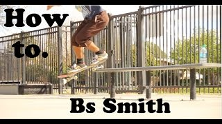 How To: BS Smith Grind
