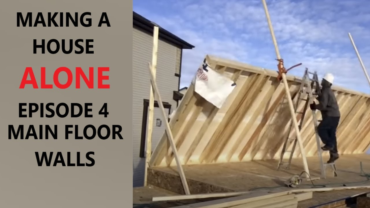 How To Build A House Alone Episode 4 Main Floor Walls